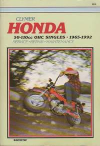 Clymer Honda 50-110cc OHC Singles: 1965-1992 - Service, Repair, Maintenance