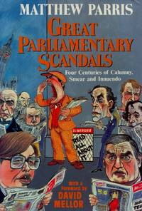 image of Great Parliamentary Scandals, Four Centuries of Calumny, Smear and Innuendo