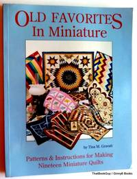 Old Favorites in Miniature: Patterns and Instructions for Making Nineteen Miniature Quilts