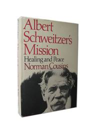Albert Schweitzer\'s Mission. Healing and Peace