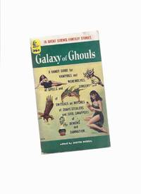 Galaxy of Ghouls: A Handy Guide for Vampires and Werewolves, of Spells and Sorcery, of Switches on Witches, of Shape-Stealers and Soul-Swappers, of Demons and Damnation ( Wolves Don't Cry; fish Story; O Ugly Bird; Child's Play; Blood; Demon King; etc)