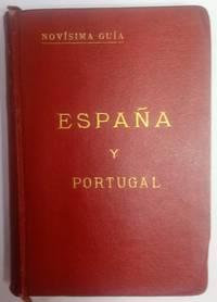 ESPAÑA Y PORTUGAL. Manual del viajero y del turista