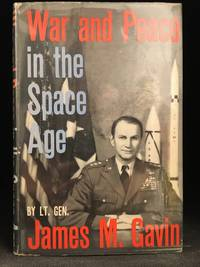 War and Peace in the Space Age by  James M Gavin - First Edition - from Burton Lysecki Books, ABAC/ILAB (SKU: 108412)