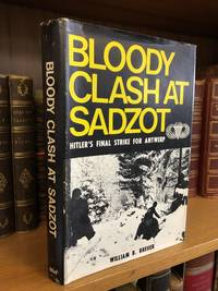 BLOODY CLASH AT SADZOT: HITLER'S FINAL STRIKE FOR ANWERP [SIGNED]