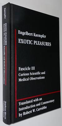 image of Exotic Pleasures: Fascicle III, Curious Scientific and Medical Observations