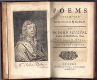 Poems attempted in the style of Milton. By Mr. John Philips, Student of Christ-Church, Oxon. With his life by Dr Sewell