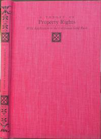 A Theory of Property Rights With Application to the California Gold Rush