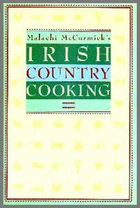 Malachi McCormick\'s Irish Country Cooking