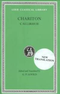 Chariton: Callirhoe (Loeb Classical Library No. 481) by Chariton - Hardcover - 1995-08-08 - from Books Express (SKU: 0674995309q)