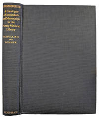 A Catalogue of Incunabula and Manuscripts in the Army Medical Library.