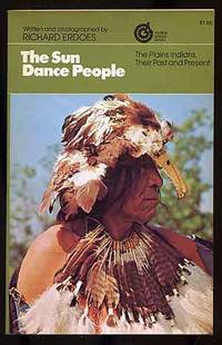 The Sun Dance People: The Plains Indians, Their Past and Present