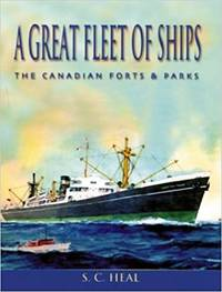 A Great Fleet Of Ships The Canadian Forts and Parks