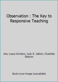 Observation : The Key to Responsive Teaching