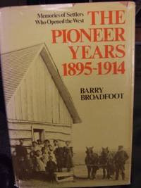 image of The pioneer years, 1895-1914: Memories of settlers who opened the West