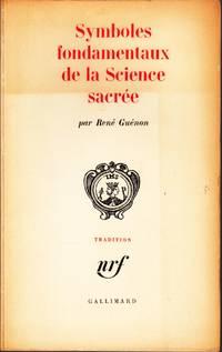 Symboles fondamentaux de la Science sacrée.