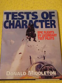 Tests of Character, Epic Flights by Legendary Test Pilots