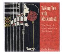 image of Taking Tea with Mackintosh, The Story of Miss Cranston's Tea Rooms