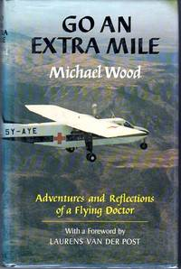 image of Go an Extra Mile: The Adventures and Reflections of a Flying Doctor