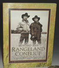 image of Beyond the Rangeland Conflict: Toward a West That Works (Inscribed By the Author and the Photographer Jay Dusard)