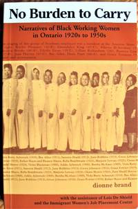 image of No Burden to Carry. Narratives of Black Working Women in Ontario 1920s to 1950s