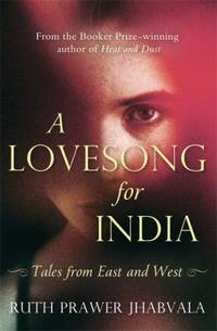 A Love Song for India: Tales from East and West