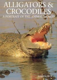 Alligators & Crocodiles: A Portrait of the Animal World