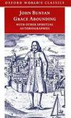 Grace Abounding: With Other Spiritual Autobiographies (Oxford World's Classics) by John Bunyan - 1998-07-02