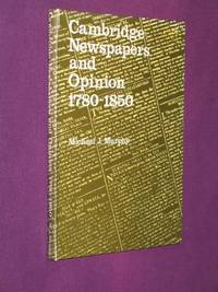 Cambridge Newspapers and Opinion 1780-1850