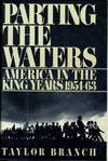 image of PARTING THE WATERS, AMERICA IN THE KING YEARS 1954-63.