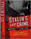 image of Stalin's Last Crime: The Plot Against the Jewish Doctors, 1948-1953. Signed and inscribed by Jonathan Brent.