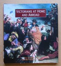 Victorians At Home And Abroad by  Paul & Suzanne Fagence Cooper Atterbury - First Edition - 2001 - from N. G. Lawrie Books. (SKU: 31495)