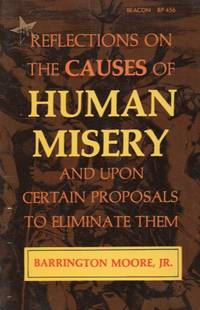 Reflections On The Causes Of Human Misery And Upon Certain Proposals To Eliminate Them