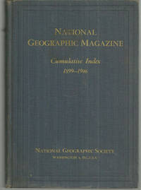 image of NATIONAL GEOGRAPHIC CUMULATIVE INDEX: 1899 TO 1946 With a Forword