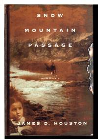 SNOW MOUNTAIN PASSAGE. by  James D Houston - First Edition - 2001. - from Bookfever.com, IOBA and Biblio.com