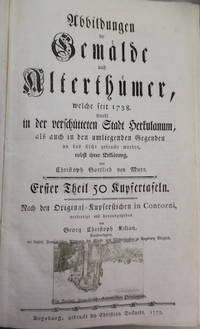 ABBILDUNGEN DER GEMALDE UND ALTERHUMER, WELCHE SEIT 1738 SOWOHL IN DER VERCHUTTETEN STADT HERCULANUM ALS AUCH AN DAS LICHT GEBRACHT WORDEN NEBST IHRER ERCLARUNG VON CHRISTOPH GOTTLIEB VON MURR [LE ANTICHITA DI ERCOLANO PRINTED BETWEEN 1757 AND 1792] [ANTIQUITIES OF HERCULANEUM EXPOSED] [8 VOL IN 5 BOOKS]