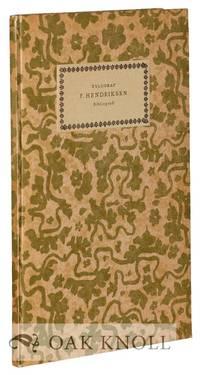 XYLOGRAF F. HENDRIKSEN BIBLIOGRAFI, MED EN INLEDNING OM F. HENDRIKSEN SOM SKRIBENT [THE WOOD...