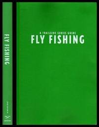 image of FLY FISHING - A Trailside Guide