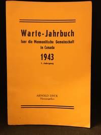 Warte-Jahrbuch Fuer Die Mennonitische Gemeinschaft in Canada 1943; 1. Jahrgang