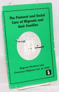 The pastoral and social care of migrants and their families. Migrant Workers and Overseas Filipinos Act of 1985