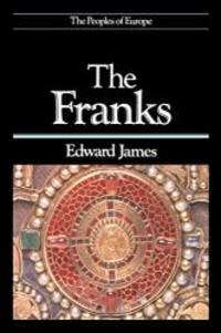 The Franks (The Peoples of Europe) by Edward James - Paperback - 1991-03-08 - from Books Express (SKU: 0631179364q)