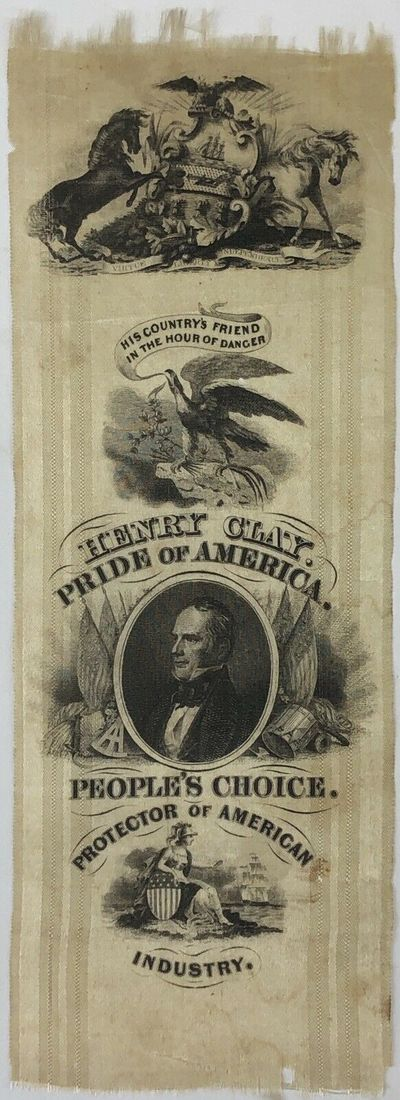 1844 Henry Clay silk campaign ribbon measuring ~3in x 8in. Features the following slogans: