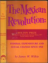 image of The Mexican Revolution: Federal Expenditure and Social Change Since 1910