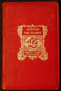 Across the Plains with Other Memories and Essays by Robert Louis Stevenson