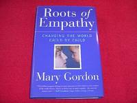 Roots of Empathy : Changing the World, Child by Child