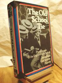 The Old School Tie: The Phenomenon of the English Public School by  Jonathan Gathorne-Hardy - 1st Edition  - 1978 - from Henniker Book Farm and Biblio.com