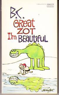 B.C.: Great Zot I'm Beautiful