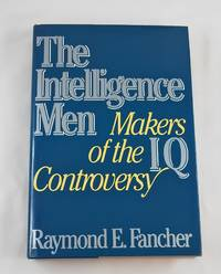 The intelligence men, makers of the IQ controversy