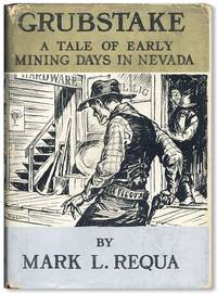 Grubstake: A Story of Early Mining Days in Nevada Time--1874