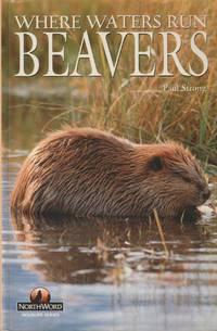 image of Beavers; Where Waters Run (NorthWord Wildlife Series)
