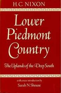 Lower Piedmont Country: The Uplands of the Deep South (Library Alabama Classics) by Herman Clarence Nixon - Paperback - 1984-06-30 - from Books Express (SKU: 081730214Xn)
